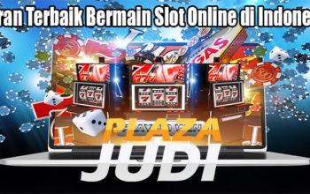 Saran Terbaik Bermain Slot Online di Indonesia