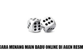 Cara menang main dadu online di agen resmi